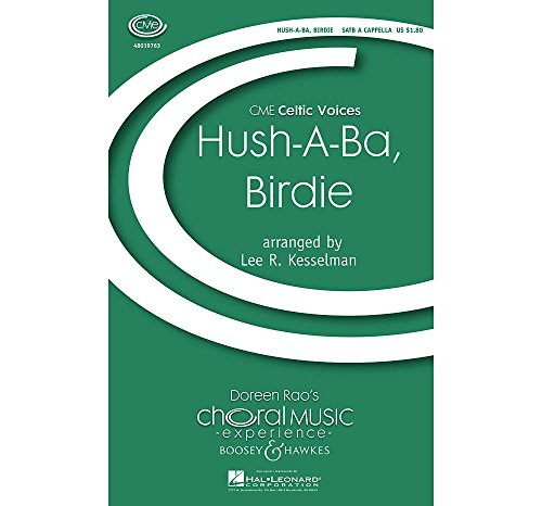 Boosey and Hawkes Hush a Ba, Birdie (CME Celtic Voices) SATB a cappella arranged by Lee Kesselman -