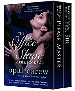 The Office Slave Series, Book 5 & 6 Collection (The Office Slave Collection 3) by [Carew, Opal]