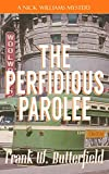 The Perfidious Parolee (Nick Williams Mystery)