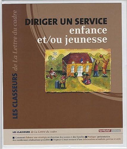 Livre Diriger un service enfance et/ou jeunesse pdf