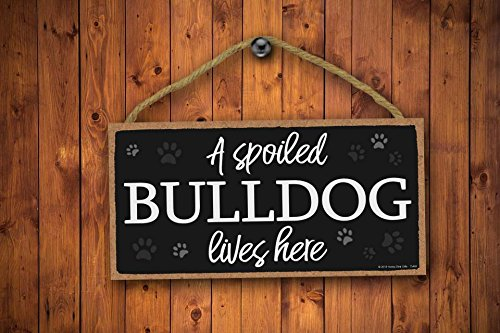 Honey Dew Gifts Dog Sign, A Spoiled Bulldog Lives Here 5 inch by 10 inch Hanging Wood Sign Home Decor, Wall Art, Bulldog Gifts 4