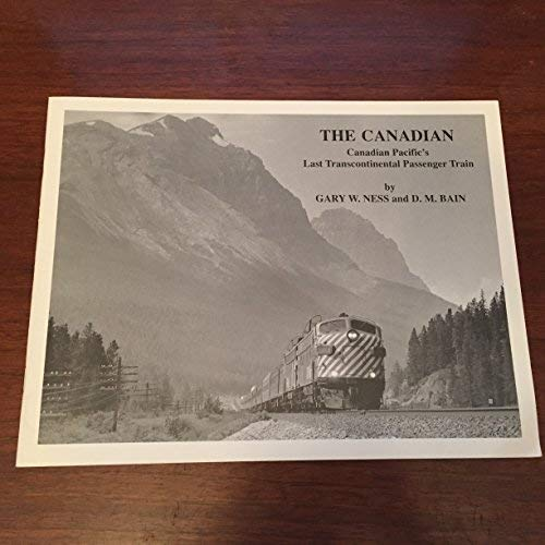The Canadian - Canadian Pacific's Last Transcontinental Passenger Train