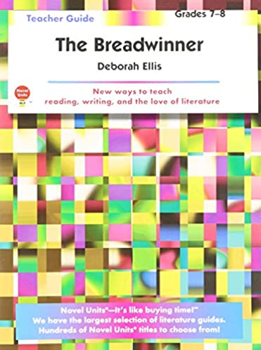the breadwinner teachers guide by novel units inc novel units rh amazon com Teaching Literature to Adolescents High School Literature Books for Sophomores