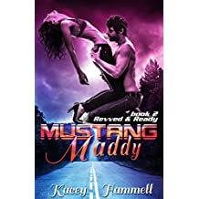 Mustang Maddy (Revved and Ready Book 2)