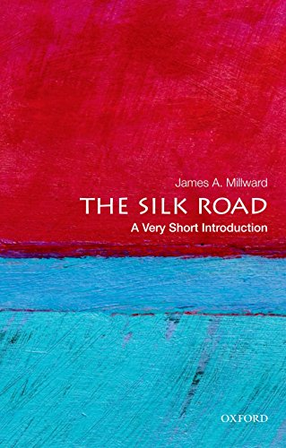 The Silk Road  A Very Short Introduction  Very Short Introductions