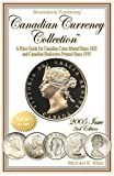 Canadian Currency Collection Price Guide - 2005 Issue : A Price Guide for Canadian Coins Minted since 1823 and Banknotes Printed Since 1935, Blais, Michael K., 1591967783