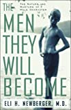 The Men They Will Become: The Nature and Nuture of Male Character