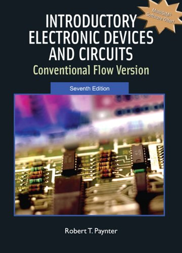 (Introductory Electronic Devices and Circuits: Conventional Flow Version (7th Edition))