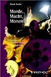 Morde, Macht, Moneten : Metalle Zwuschen Mythos und High-Tech, Raabe, Dierk, 3527304193