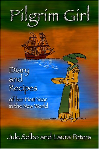 Pilgrim Girl: Diary and Recipes of her First Year in the New World ePub fb2 ebook