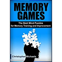 Memory Games: The Best Mind Puzzles for Memory Training and Improvement (Memory Games, Mind Puzzles, Brain Quiz, Memory Training, Memory Game, Memory Techniques, How to Improve Memory)