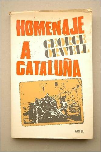 Orwell, George - Homenaje A Cataluña : Un Testimonio Sobre La ...