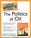 img - for The Complete Idiot's Guide to the Politics of Oil book / textbook / text book