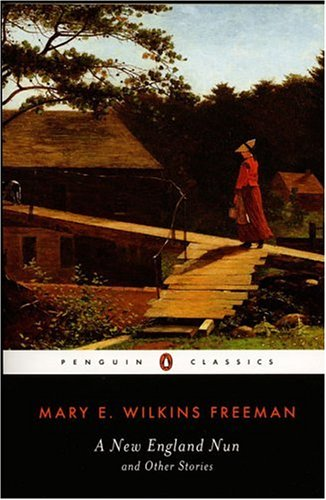 A New-England Nun: And Other Stories (Penguin Classics)