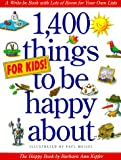 1,400 Things for Kids to Be Happy About, Barbara Ann Kipfer, 1563052385