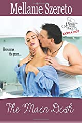 The Main Dish (Love on the Menu...Extra Hot) (Volume 4) Paperback