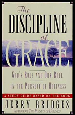 Discipline of grace gods role and our role in the pursuit of discipline of grace gods role and our role in the pursuit of holiness study guide jerry bridges 9780891098843 amazon books fandeluxe Images
