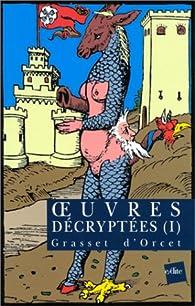 Oeuvres décryptées, tome 1 par Claude-Sosthène Grasset d'Orcet