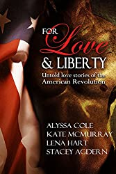 For Love & Liberty: Untold love stories of the American Revolution