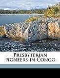 Presbyterian Pioneers in Congo, William Henry Sheppard, 1175321613