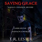Saving Grace: Grace Chandler Mystery, Book 1 | T. R. Lester