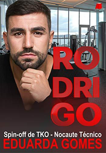Rodrigo: Spin-off de TKO: Nocaute Técnico por [Gomes, Eduarda, Trestini, Guilherme]