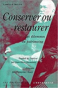 Conserver ou restaurer : Les dilemmes du patrimoine par Camillo Boito