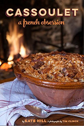 Cassoulet, A French Obsession (Beans Rancho)
