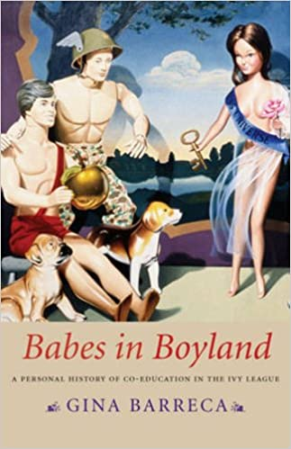 Babes In Boyland A Personal History Of Co Education In The Ivy