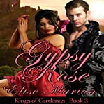 Gypsy Rose: Kings of Cardenas | Elise Marion