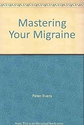 Mastering Your Migraine