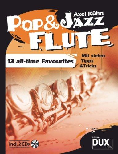 Pop & Jazz Flute: 13 beliebte Melodien mit vielen praktischen Spieltipps inkl. 2 CDs
