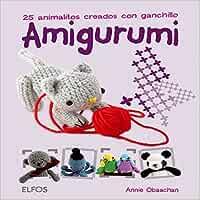 Amigurumi: 25 animalitos creados con ganchillo: Amazon.es: Obaachan, Annie: Libros