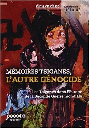 Livre gratuits Mémoires tsiganes, l'autre génocide : Les Tsiganes dans l'Europe de la Seconde Guerre mondiale (1DVD) pdf
