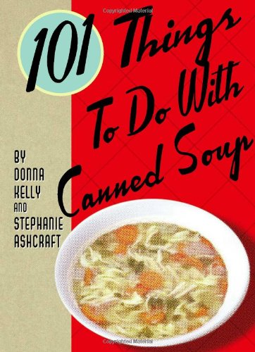 Download 101 Things to Do with Canned Soup pdf