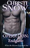 Operation: Endgame (When the Mission Ends) by  Christi Snow in stock, buy online here