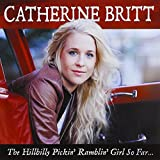 Catherine Britt - Hillbilly Pickin'ramblin'girl (1 CD)