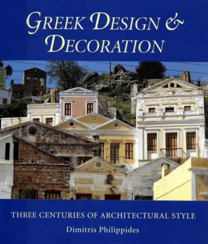 Read Online Greek Design and Decoration: Three Centuries of Architectural Style ebook
