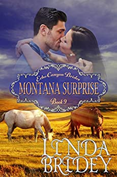 Mail Order Bride - Montana Surprise: Historical Cowboy Western Mystery Romance Novel (Echo Canyon Brides Book 9) by [Bridey, Linda]