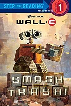 Smash Trash! (Disney/Pixar WALL-E) (Step into Reading) by [Random House Disney]