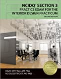 NCIDQ Section 3 Practice Exam for the Interior Design Practicum, Ballast, David Kent, 1591263867