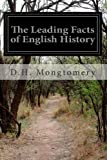 The Leading Facts of English History, D. H. Mongtomery, 1499757972