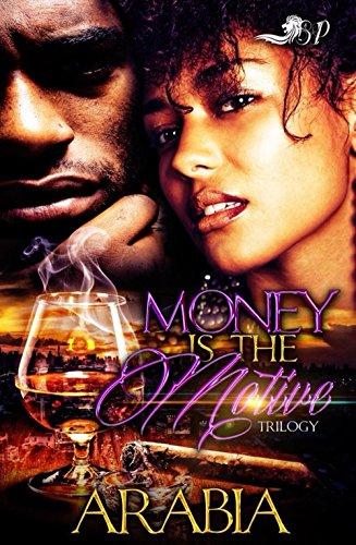 Money is the Motive: Trilogy