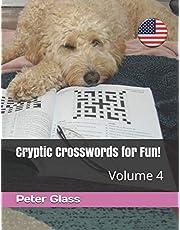 Cryptic Crosswords for Fun, Volume 4!