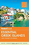 Fodor s Essential Greek Islands: with Great Cruises & the Best of Athens (Full-color Travel Guide)