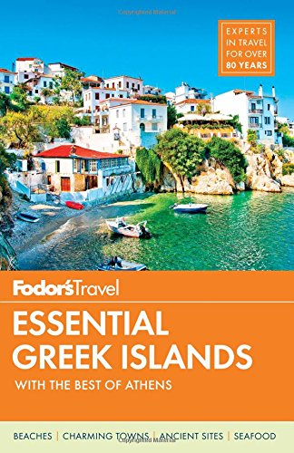 Fodor's Essential Greek Islands: with Great Cruises & the Best of Athens (Full-color Travel Guide)