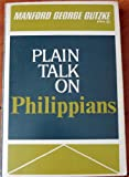 Plain Talk on Philippians, Manford G. Gutzke, 0310256119