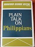 Plain Talk on Philippians, Manford G. Gutzke, 0310256119