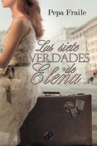 Las siete verdades de Elena (Spanish Edition): Pepa Fraile, Coleccion Lcde, Alicia Vivancos: 9781502706966: Amazon.com: Books