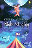 Front cover for the book Night Singing by Kierin Meehan